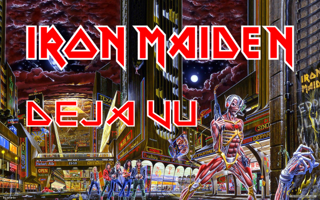 Deja Vu  By Iron Maiden
